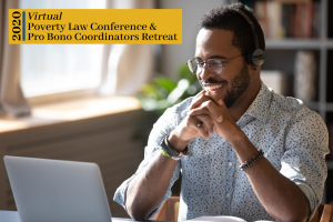 Professionally dressed black man sitting at a desk, looking at a laptop and smiling. 2020 Virtual Poverty Law Conference and Pro Bono Coordinators Retreat Logo in top left corner